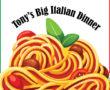 Tony's Big Italian Dinner