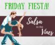 Friday Fiesta – Salsa in the Vines!