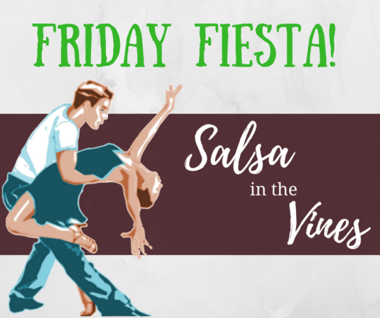 Friday Fiesta – Salsa in the Vines!